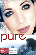 Pure (2005) Poster