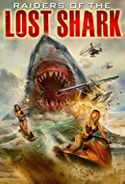Raiders of the Lost Shark (2015) Poster - Movie Forum, Cast, Reviews