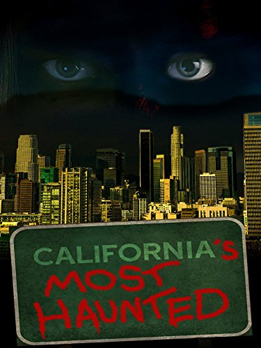 Image California's Most Haunted (2003) (TV) Watch Full Movie Free Online