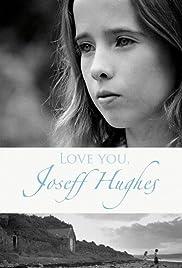 Love You, Joseff Hughes Poster