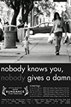 Image of Nobody Knows You, Nobody Gives a Damn