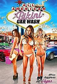 All American Bikini Car Wash(2015) Poster - Movie Forum, Cast, Reviews
