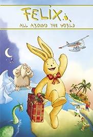 Felix - Ein Hase auf Weltreise Poster