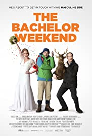 The Bachelor Weekend(2013) Poster - Movie Forum, Cast, Reviews