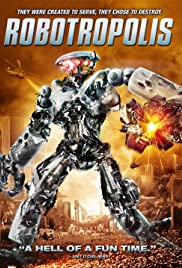Robotropolis (2011) Poster - Movie Forum, Cast, Reviews