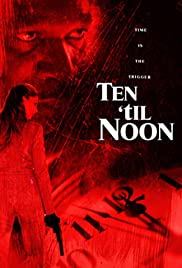 Ten 'til Noon (2006) Poster - Movie Forum, Cast, Reviews