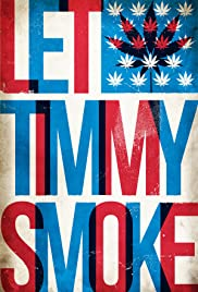 Let Timmy Smoke Poster