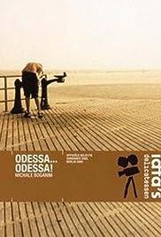 Odessa... Odessa!(2005) Poster - Movie Forum, Cast, Reviews