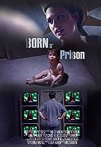 Born in Prison