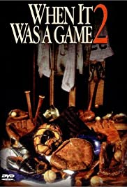 When It Was a Game 2 (1992) Poster - Movie Forum, Cast, Reviews