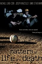 Matters of Life and Death (2007) Poster