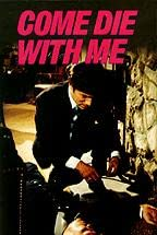 Primary image for Come Die with Me: A Mickey Spillane's Mike Hammer Mystery