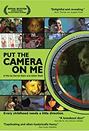 Put the Camera on Me (2003) Poster - Movie Forum, Cast, Reviews