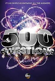 500 Questions Poster - TV Show Forum, Cast, Reviews