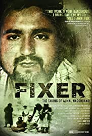 Fixer: The Taking of Ajmal Naqshbandi (2009) Poster - Movie Forum, Cast, Reviews