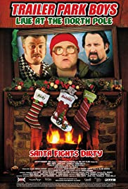 Trailer Park Boys: Live at the North Pole (2014) Poster - Movie Forum, Cast, Reviews