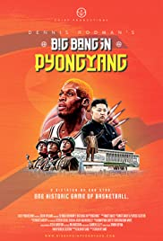Dennis Rodman's Big Bang in PyongYang (2015) Poster - Movie Forum, Cast, Reviews