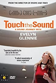 Touch the Sound: A Sound Journey with Evelyn Glennie (2004) Poster - Movie Forum, Cast, Reviews