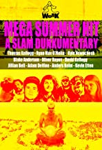 Mega Summer Hit: A Slam Dunkumentary