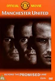 Manchester United: Beyond the Promised Land (2000) Poster - Movie Forum, Cast, Reviews