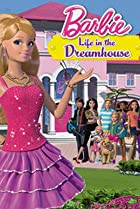 Image of Barbie: Life in the Dreamhouse
