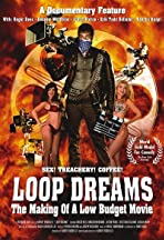 Loop Dreams: The Making of a Low-Budget Movie