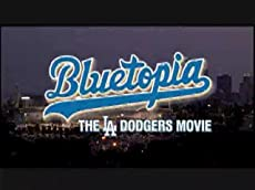 Bluetopia: The Los Angeles Dodgers Movie