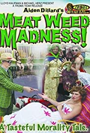 Meat Weed Madness (2006) Poster - Movie Forum, Cast, Reviews