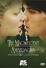 The Magnificent Ambersons (2002) Poster - Movie Forum, Cast, Reviews