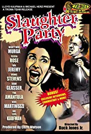 Slaughter Party (2006) Poster - Movie Forum, Cast, Reviews