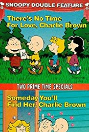 There's No Time for Love, Charlie Brown (1973) Poster - TV Show Forum, Cast, Reviews