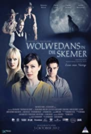 Wolwedans in die Skemer (2012) Poster - Movie Forum, Cast, Reviews