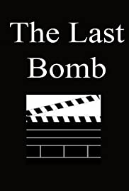 The Last Bomb Poster