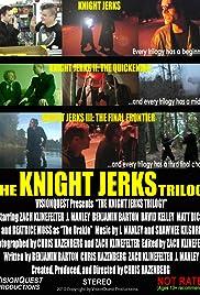 The Knight Jerks Trilogy Poster