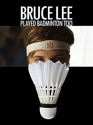 Bruce Lee Played Badminton Too