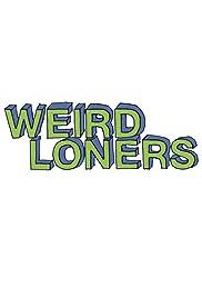 Weird Loners Poster - TV Show Forum, Cast, Reviews