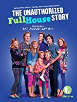 The Unauthorized Full House Story(2015)