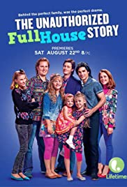 The Unauthorized Full House Story (2015) Poster - Movie Forum, Cast, Reviews