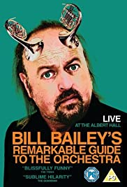 Bill Bailey's Remarkable Guide to the Orchestra (2009) Poster - TV Show Forum, Cast, Reviews