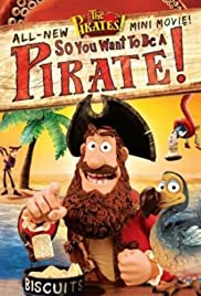 So You Want to Be a Pirate! (2012) Poster - Movie Forum, Cast, Reviews