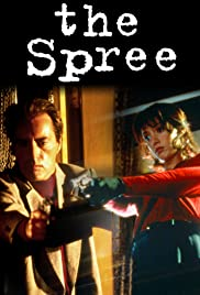 The Spree (1998) Poster - Movie Forum, Cast, Reviews