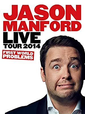 Jason Manford: First World Problems (2014)