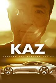 Kaz: Pushing the Virtual Divide (2014) Poster - Movie Forum, Cast, Reviews