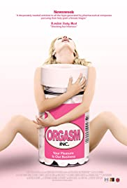 Orgasm Inc. (2009) Poster - Movie Forum, Cast, Reviews