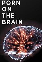 Porn on the Brain