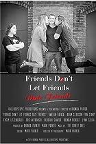 Image of Friends Don't Let Friends Date Friends