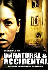 Unnatural & Accidental (2006) Poster - Movie Forum, Cast, Reviews