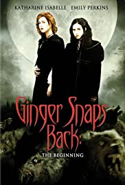 Ginger Snaps Back: The Beginning(2004) Poster - Movie Forum, Cast, Reviews