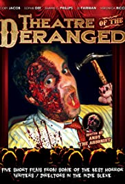 Theatre of the Deranged (2012) Poster - Movie Forum, Cast, Reviews