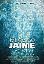 My Friend Jaime